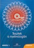 TESZTEK A NYELVVIZSGÁN - ANGOL 1. (ORIGÓ)
