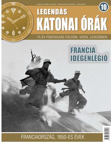 FRANCIA IDEGENLÉGIÓ - LEGENDÁS KATONAI ÓRÁK 10.