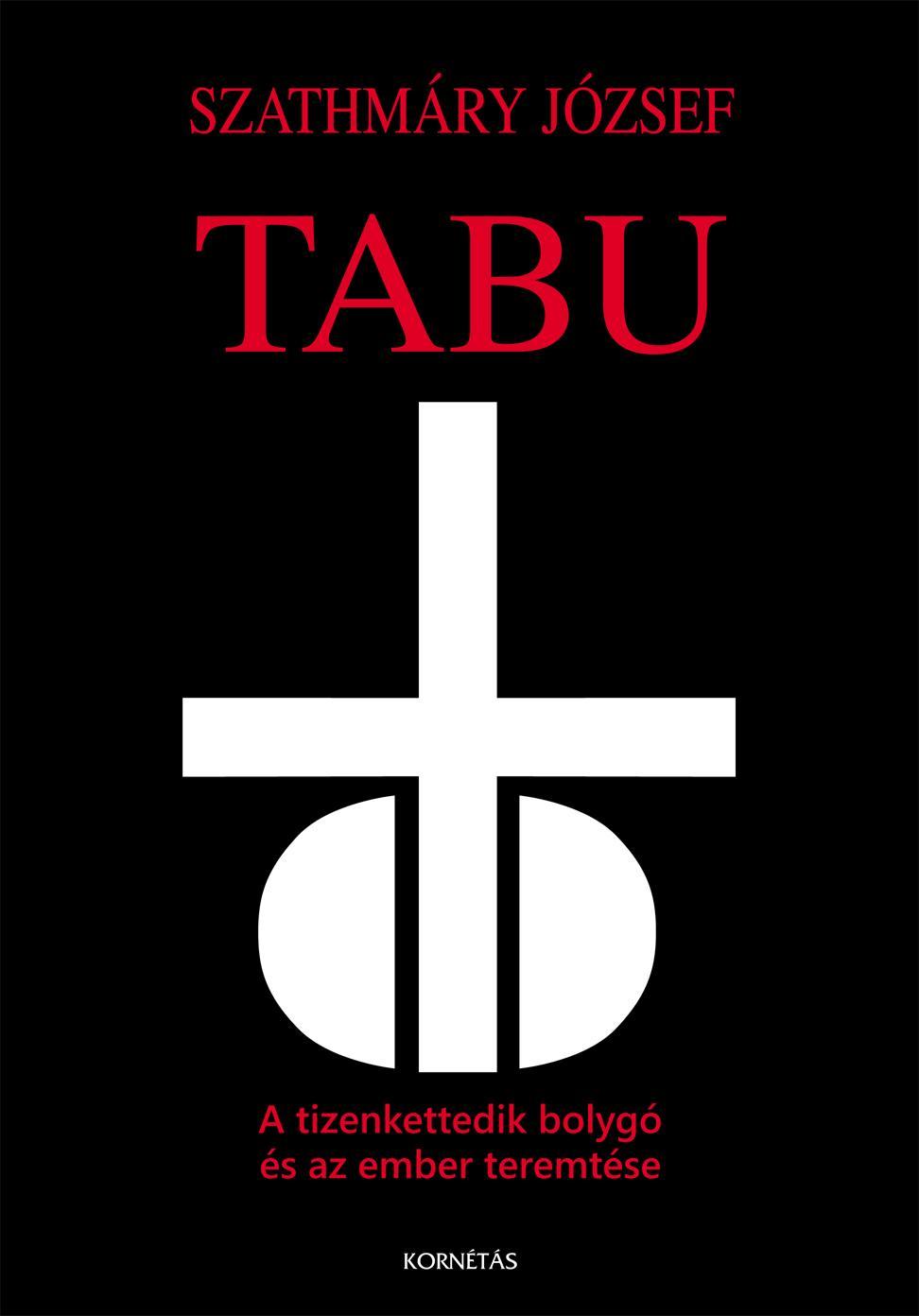 TABU - A TIZENKETTEDIK BOLYGÓ ÉS AZ EMBER TEREMTÉSE