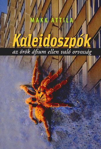KALEIDOSZPÓK - AZ ÖRÖK ÁFIUM ELLEN VALÓ ORVOSSÁG