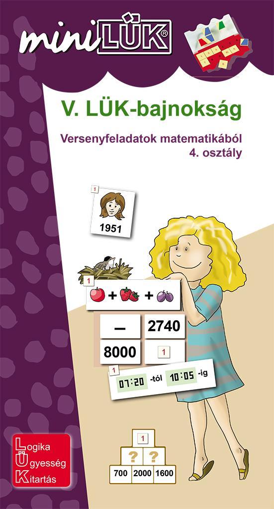 LDI528 - V. LÜK-BAJNOKSÁG - VERSENYFELADATOK MATEMATIKÁBÓL 4. OSZTÁLY