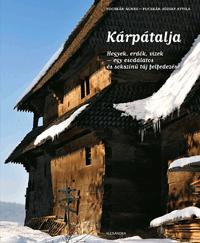 KÁRPÁTALJA - HEGYEK, ERDŐK, VIZEK