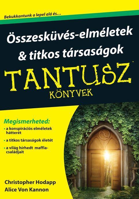 ÖSSZEESKÜVÉS-ELMÉLETEK ÉS TITKOS TÁRSASÁGOK - TANTUSZ KÖNYVEK