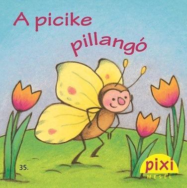 A PICIKE PILLANGÓ - PIXI MESÉL 35.