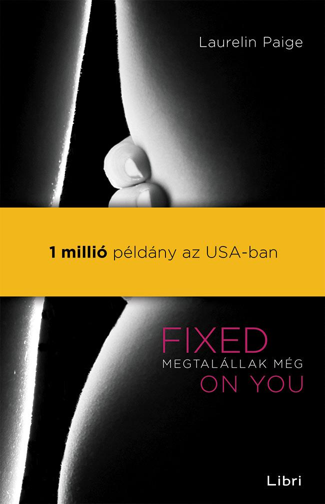 FIXED ON YOU - MEGTALÁLLAK MÉG