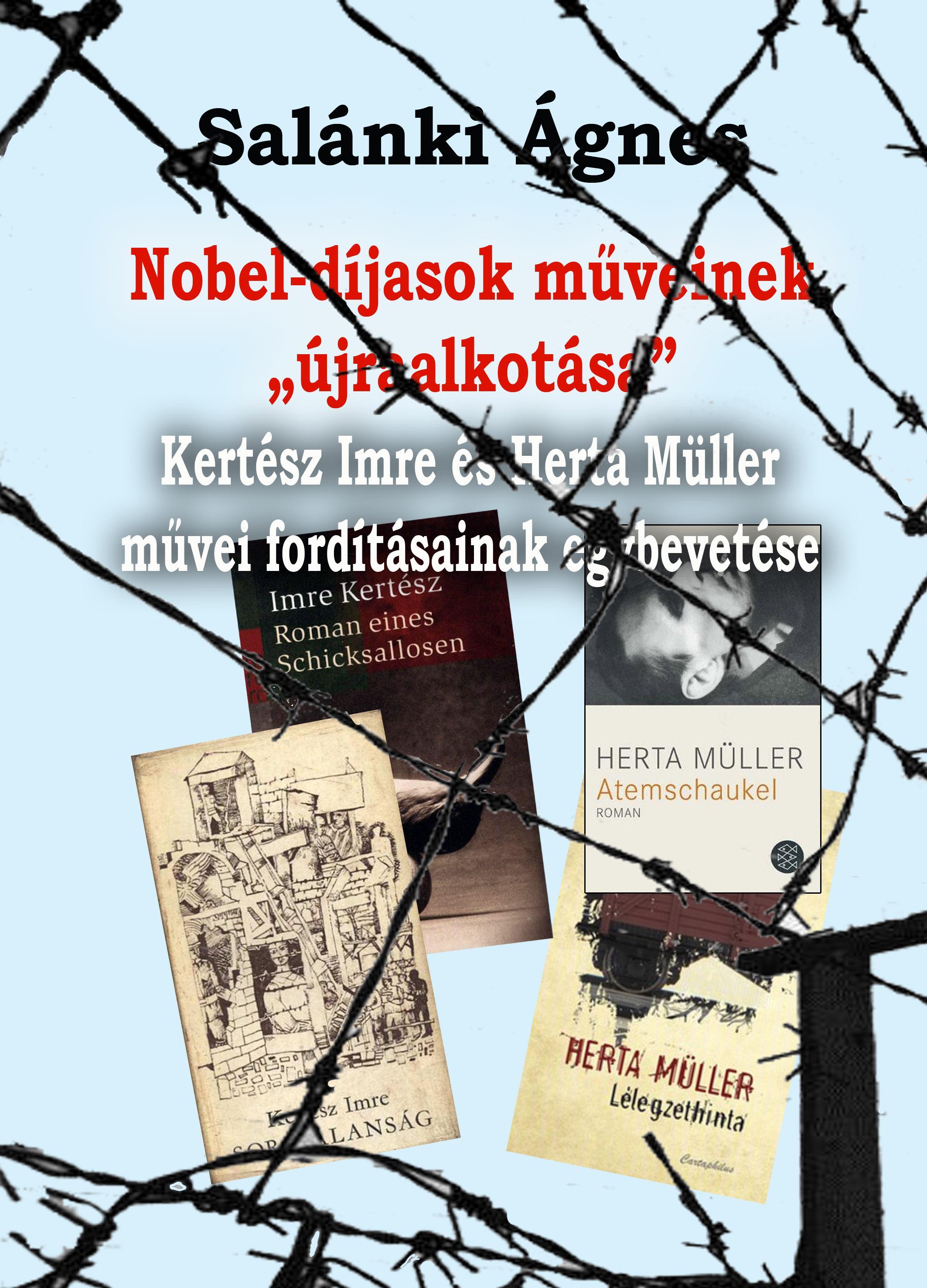 """NOBEL-DÍJASOK MŰVEINEK """"ÚJRAALKOTÁSA"""" - KERTÉSZ IMRE ÉS HERTA MÜLLER MŰVEI FORD."""