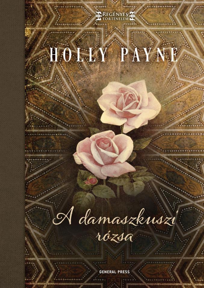 Holly Lynn Payne: A damaszkuszi rózsa