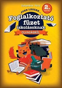 JOBB LESZEK... OLVASÁSBÓL 2. OSZT. - FOGLALKOZTATÓ FÜZET ISKOLÁSOKNAK