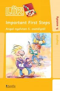 IMPORTANT FIRST STEPS - ANGOL NYELVTAN 5. OSZTÁLYTÓL (LÜK)