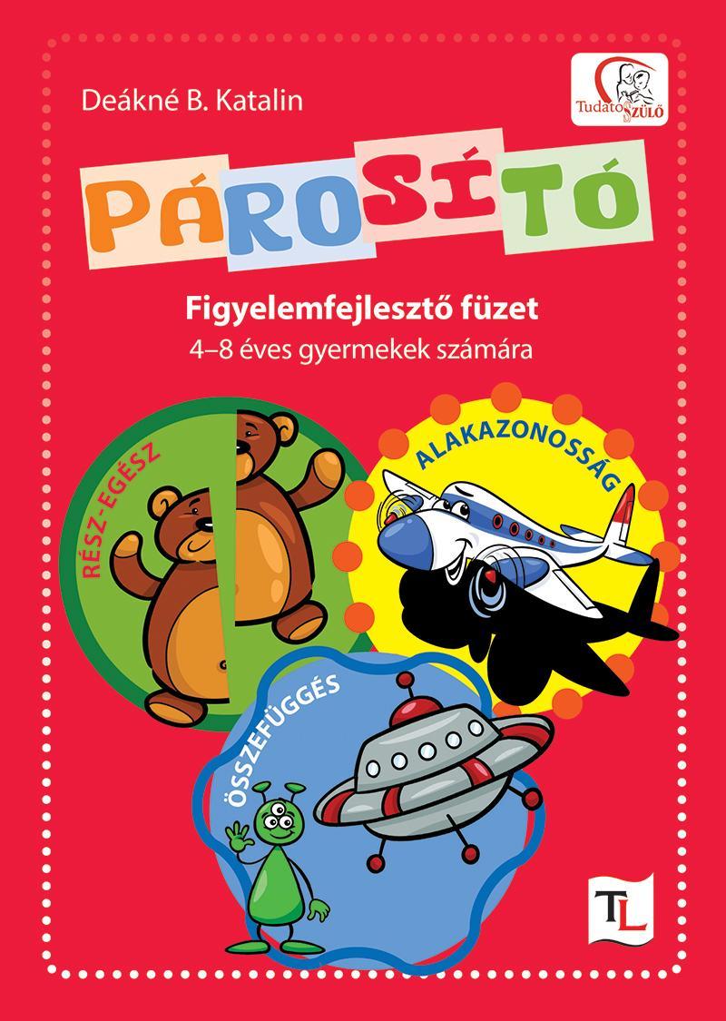 PÁROSÍTÓ - FIGYELEMFEJLESZTŐ FÜZET 4–8 ÉVES GYERMEKEK SZÁMÁRA