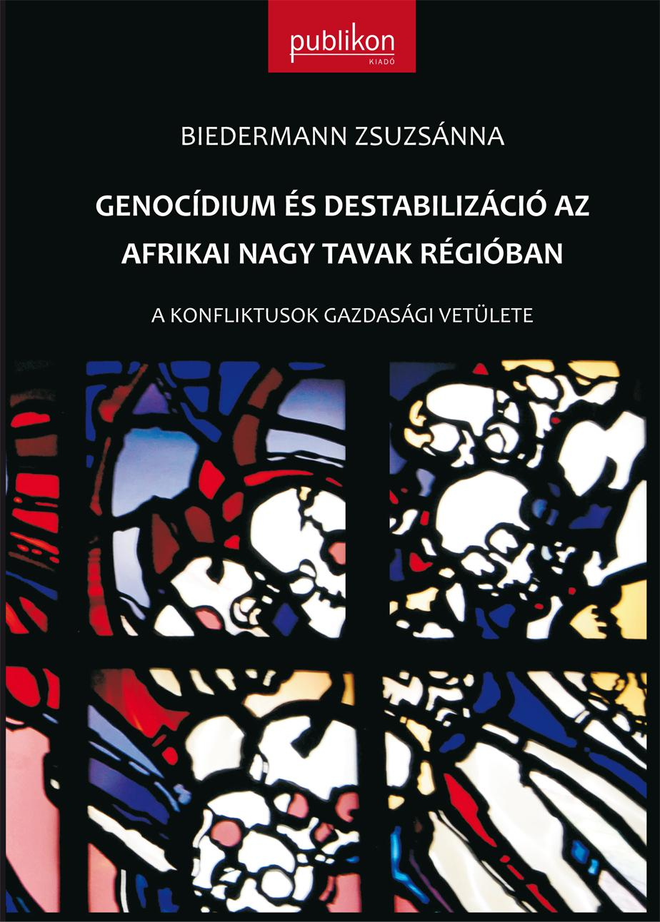 GENOCÍDIUM ÉS DESTABILIZÁCIÓ AZ AFRIKAI NAGY TAVAK RÉGIÓBAN
