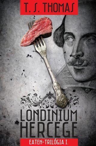 LONDINIUM HERCEGE - EATEN-TRILÓGIA I. -