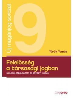 FELELÕSSÉG A TÁRSASÁGI JOGBAN - 2. ÁTDOLG., BÕV., KIADÁS