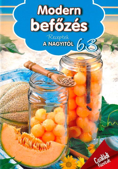 MODERN BEFŐZÉS - RECEPTEK A NAGYITÓL 63.
