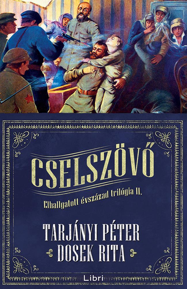 CSELSZÖVŐ - ELHALLGATOTT ÉVSZÁZAD TRILÓGIA II.