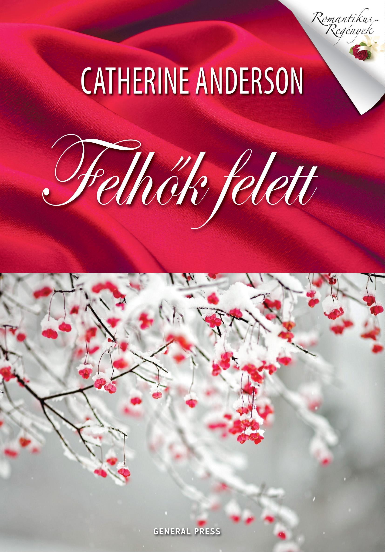 ANDERSON, CATHERINE - FELHŐK FELETT - ROMANTIKUS REGÉNYEK