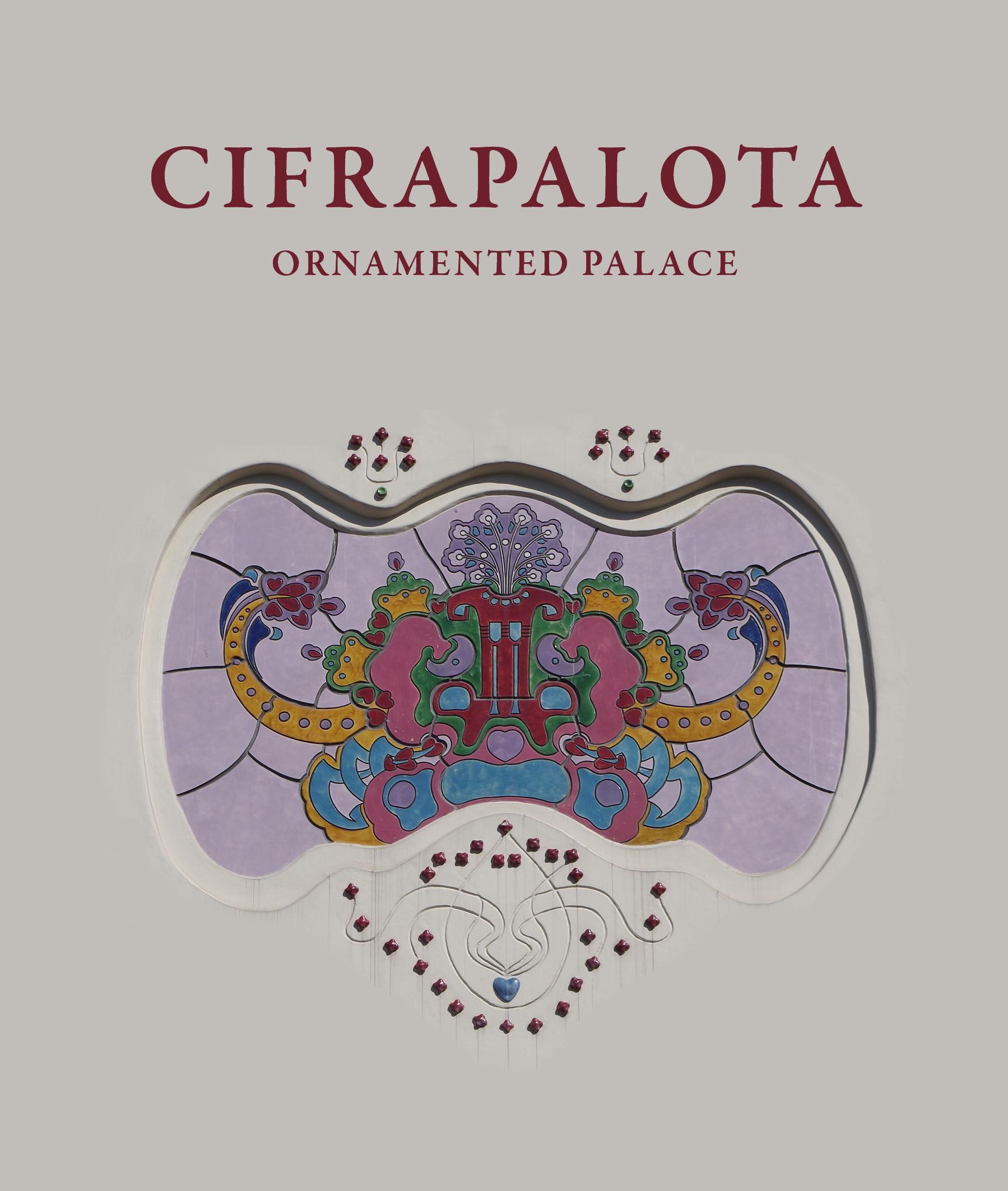 CIFRAPALOTA - ORNAMENTED PALACE