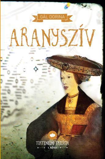 ARANYSZÍV - TÖRTÉNELMI TRILÓGIA 1.