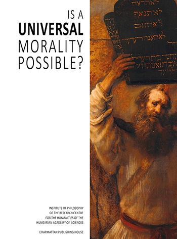 - - IS A UNIVERSAL MORALITY POSSIBLE?
