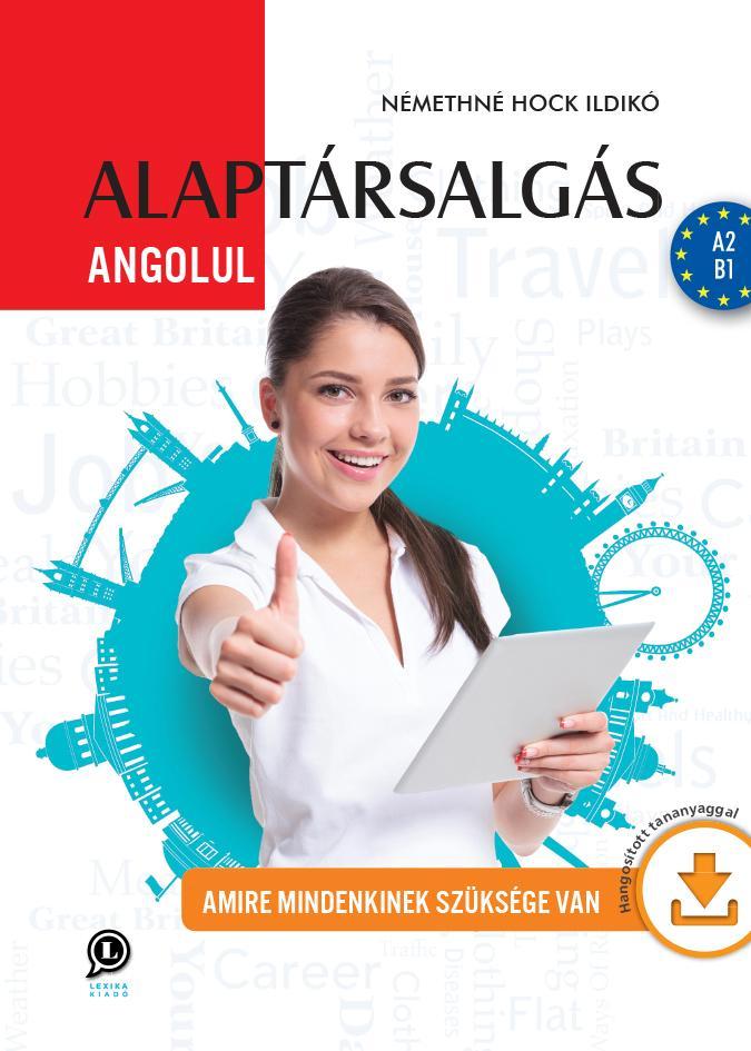 ALAPTÁRSALGÁS ANGOLUL - A2, B1 HANGOSÍTOTT TANANYAGGAL