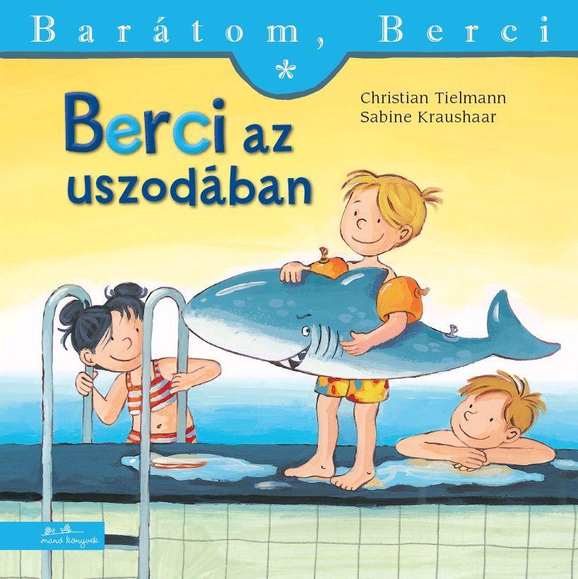 BERCI AZ USZODÁBAN - BARÁTOM, BERCI