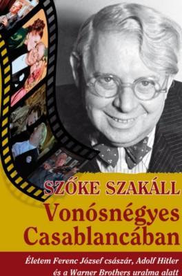 SZŐKE SZAKÁLL - VONÓSNÉGYES CASABLANCÁBAN