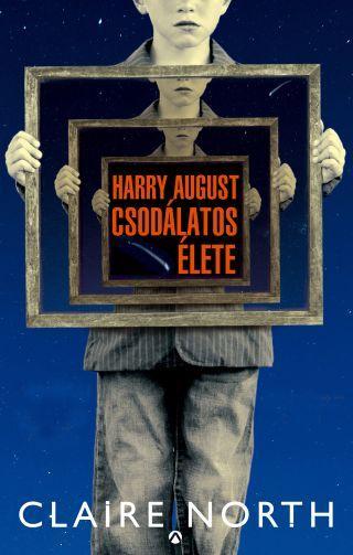 Claire North: Harry August csodálatos élete