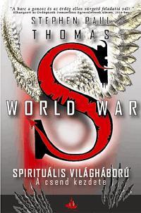 WORLD WAR S - SPIRITUÁLIS VILÁGHÁBORÚ - A CSEND KEZDETE