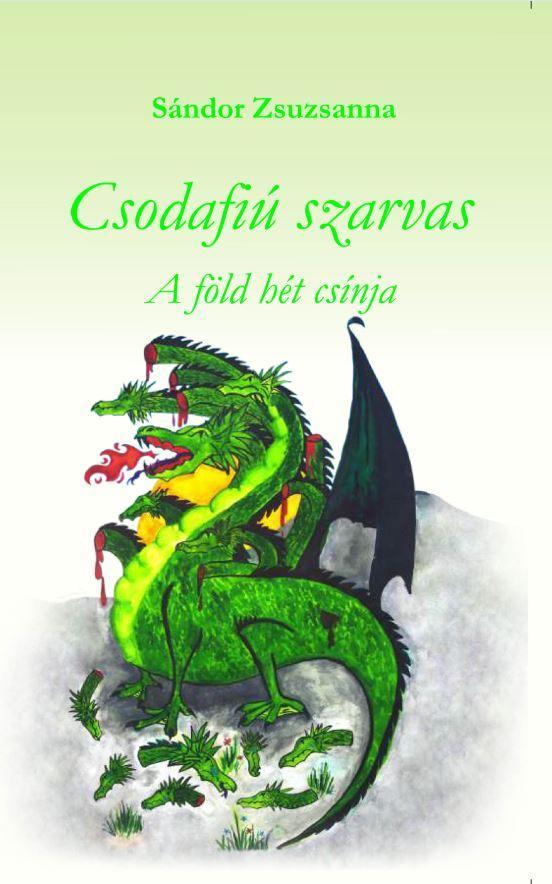 CSODAFIÚ SZARVAS - A FÖLD HÉT CSÍNJA