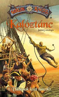 KALÓZTÁNC - 1. VILLÁMOK KÖZT TÁNCOLÓ