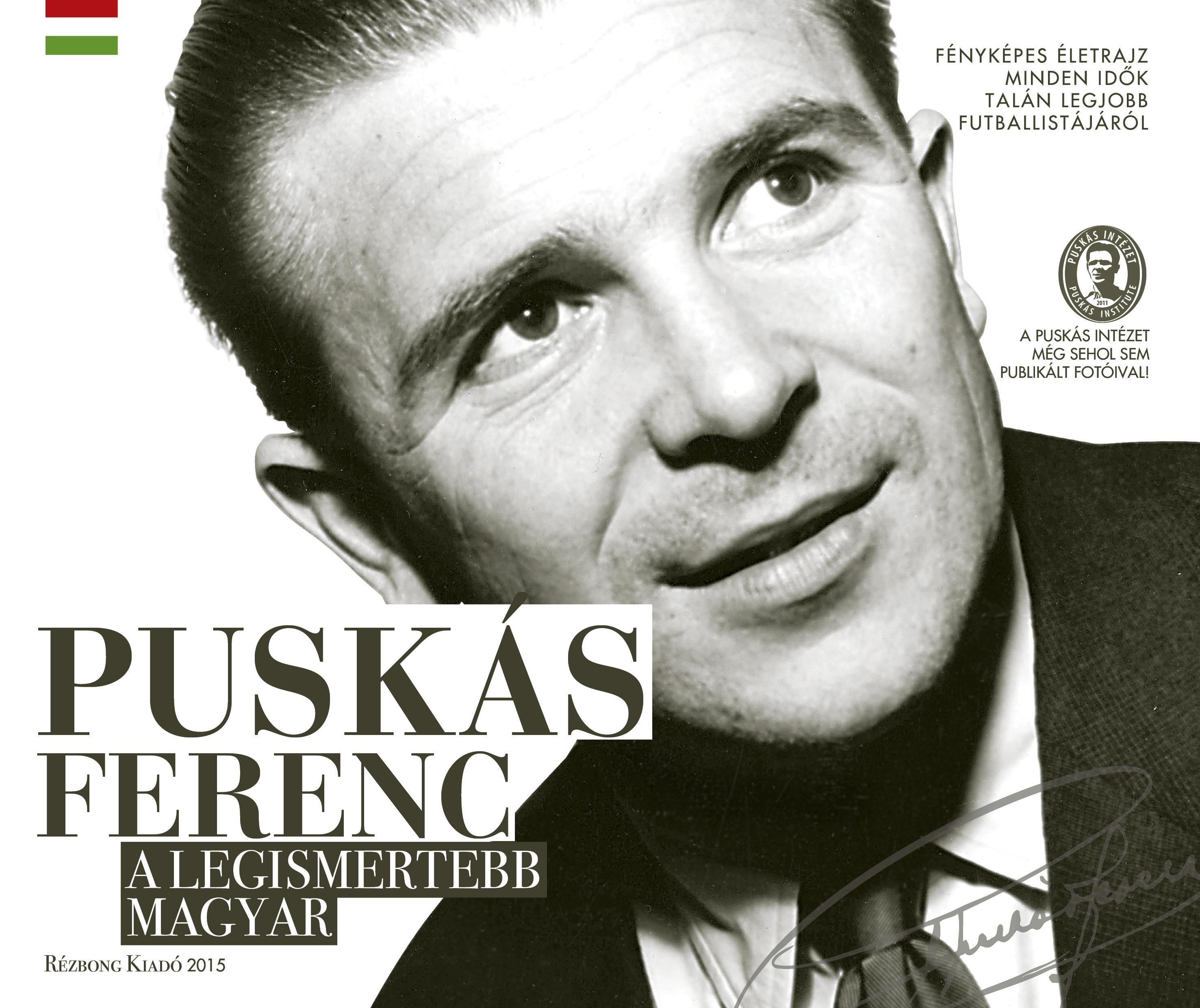 PUSKÁS FERENC - A LEGISMERTEBB MAGYAR