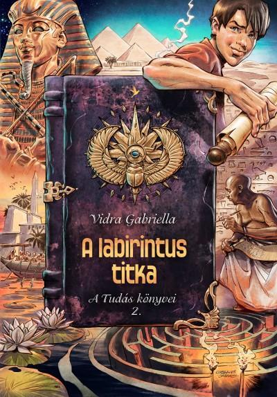 A LABIRINTUS TITKA - A TUDÁS KÖNYVEI 2. (ÚJ)