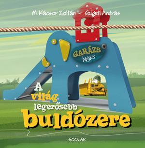 A VILÁG LEGERŐSEBB BULDÓZERE - GARÁZS BAGÁZS 5.