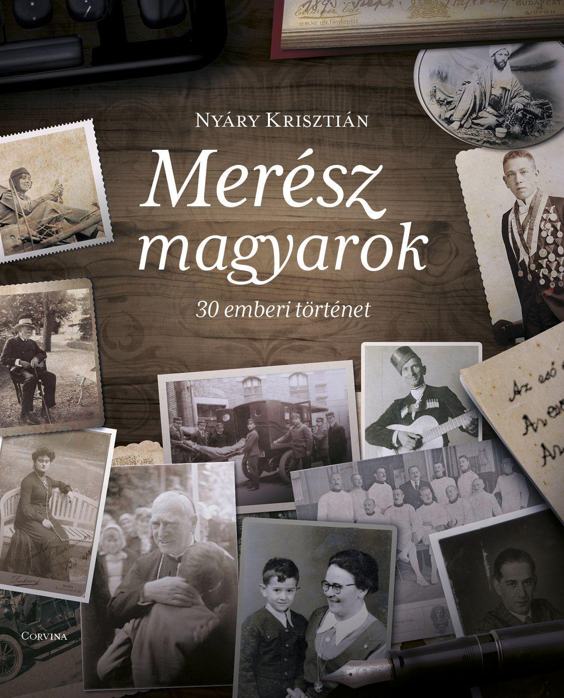 Nyáry Krisztián: Merész magyarok