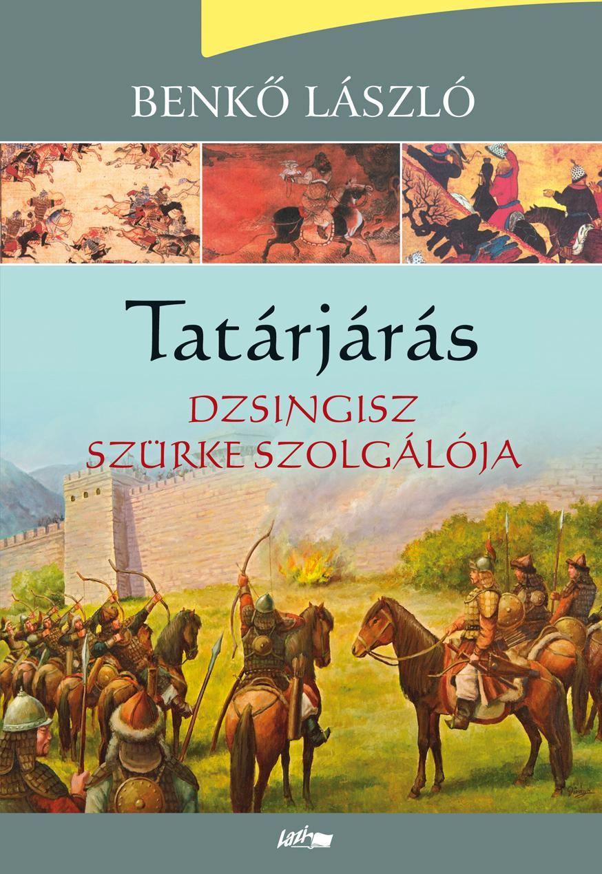 TATÁRJÁRÁS - DZSINGISZ SZÜRKE SZOLGÁLÓJA