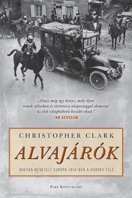 ALVAJÁRÓK - HOGYAN MENETELT HÁBORÚBA 1914-BEN EURÓPA