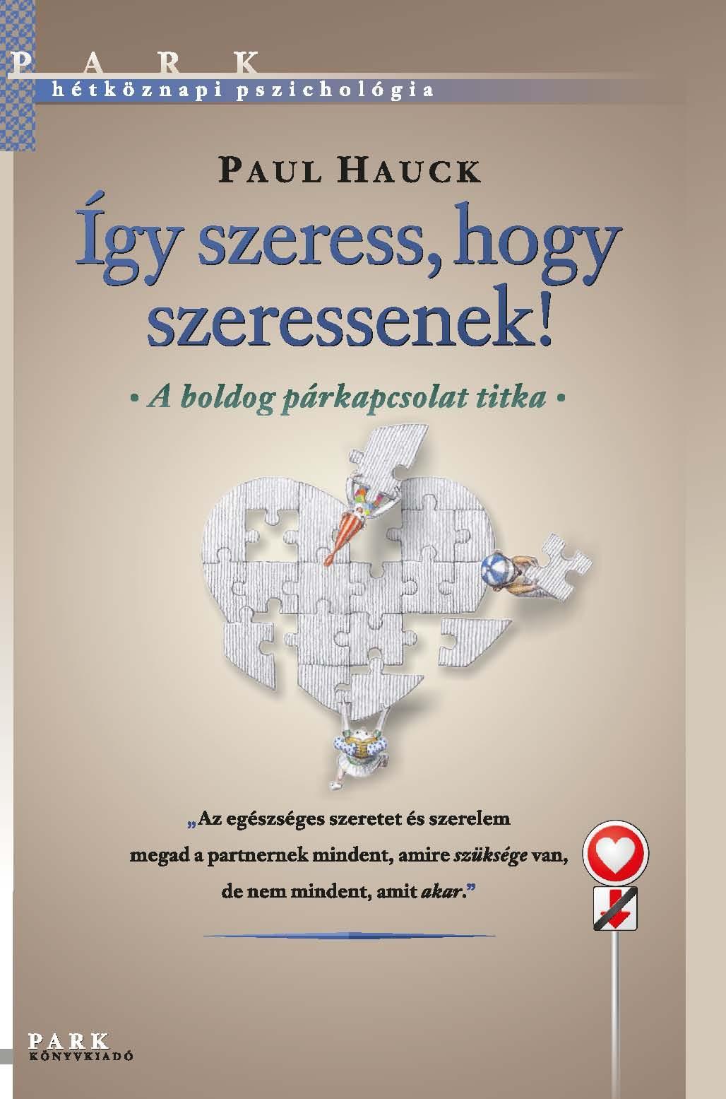 ÍGY SZERESS, HOGY SZERESSENEK!