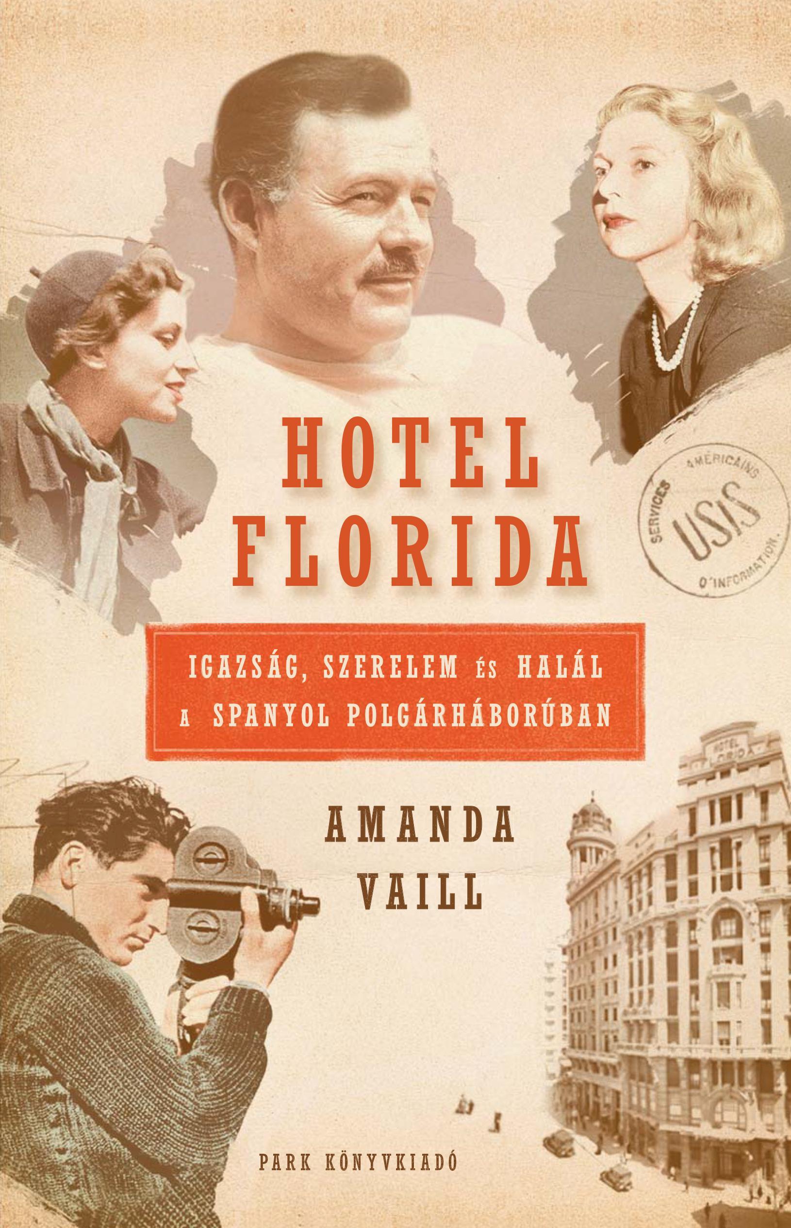 HOTEL FLORIDA - IGAZSÁG, SZERELEM ÉS HALÁL A SPANYOL POLGÁRHÁBORÚBAN