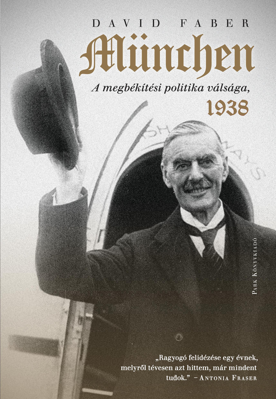 MÜNCHEN - A MEGBÉKÉLÉSI POLITIKA VÁLSÁGA, 1938