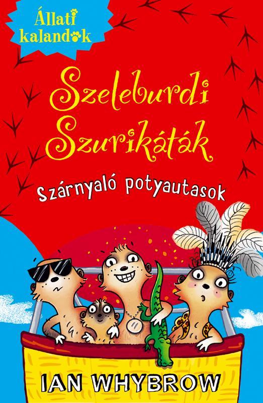 SZELEBURDI SZURIKÁTÁK 3. - SZÁRNYALÓ POTYAUTASOK