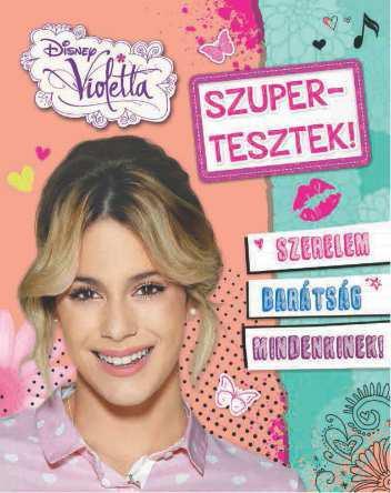 SZUPERTESZTEK! - DISNEY VIOLETTA
