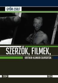 SZERZŐK, FILMEK, KRITIKAI-KLINIKAI OLVASATOK