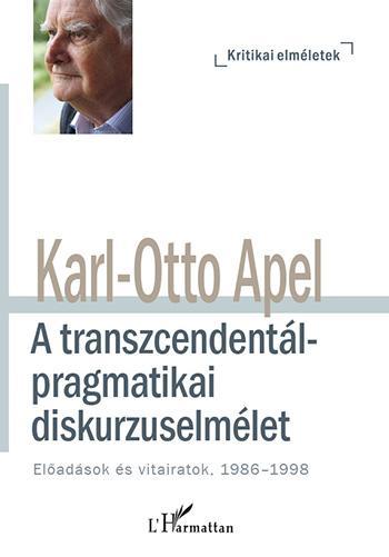 A TRANSZCENDENTÁL-PRAGMATIKAI DISKURZUSELMÉLET