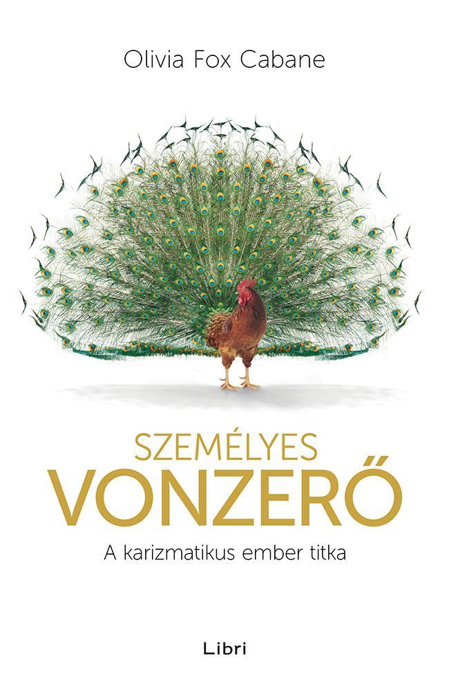 SZEMÉLYES VONZERŐ - A KARIZMATIKUS EMBER TITKA