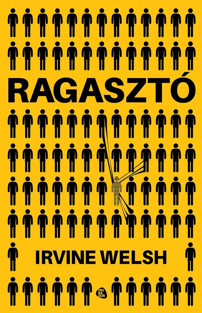 WELSH, IRVINE - RAGASZTÓ
