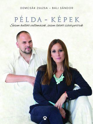 PÉLDA-KÉPEK - SOSEM HALLOTT VALLOMÁSOK, SOSEM LÁTOTT PORTRÉK