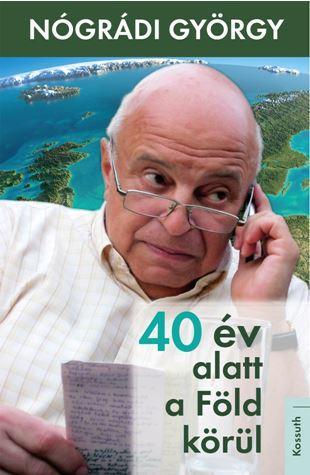 40 ÉV ALATT A FÖLD KÖRÜL