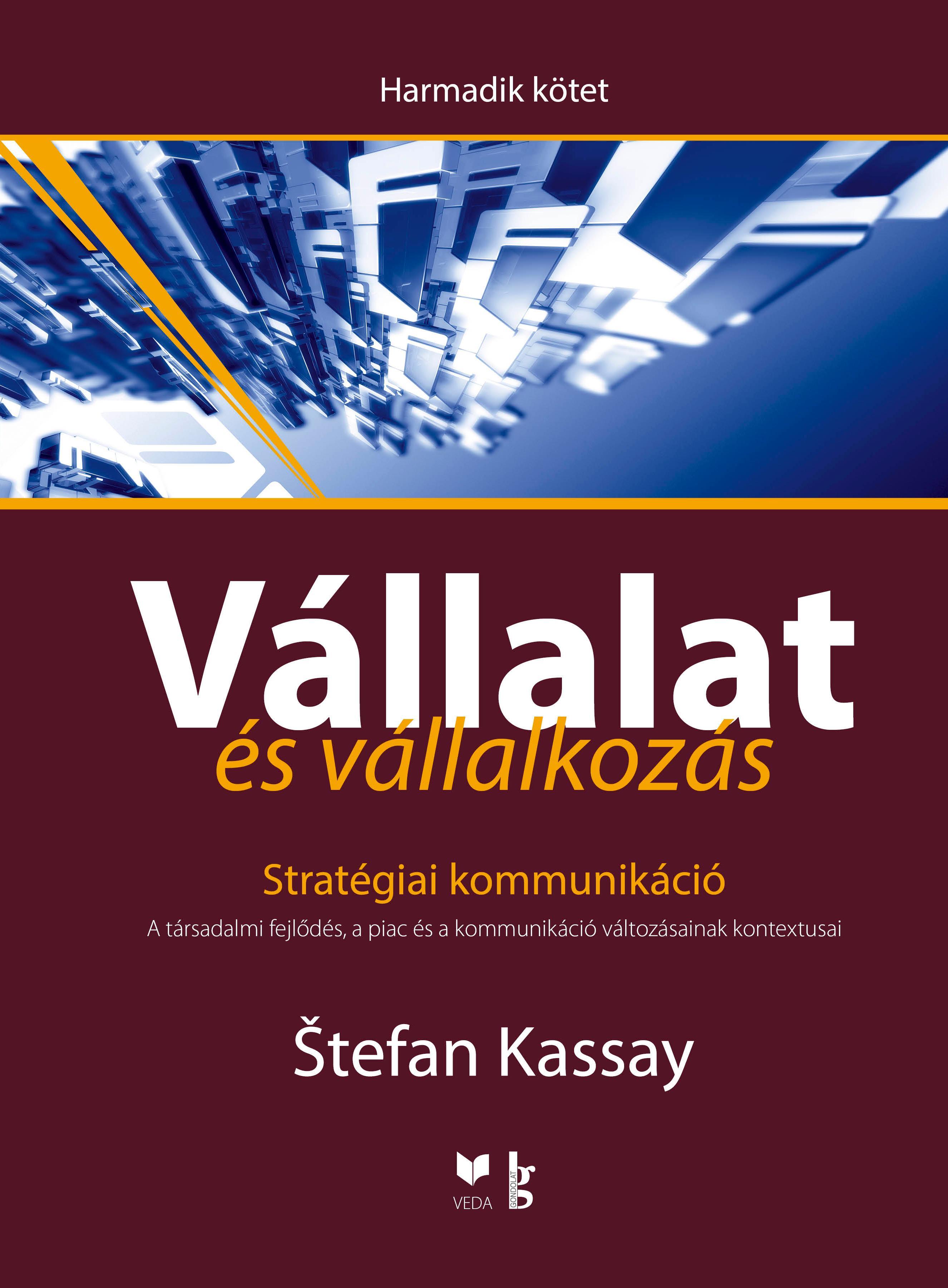 VÁLLALAT ÉS VÁLLALKOZÁS III. - STRATÉGIAI KOMMUNIKÁCIÓ
