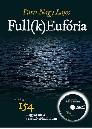FULL(K)EUFÓRIA - MP3-CD-MELLÉKLETTEL
