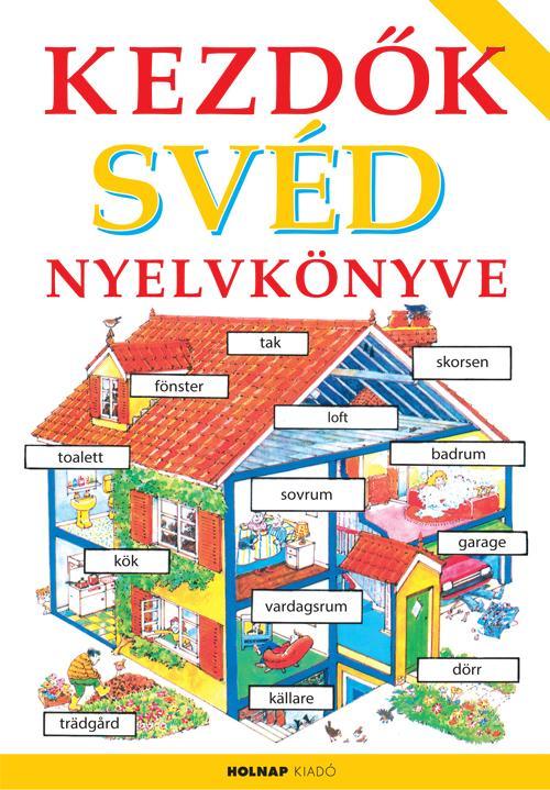 KEZDŐK SVÉD NYELVKÖNYVE - 8. JAVÍTOTT KIADÁS